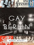 Gay Berlin by Robert Beachy